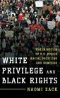 White Privilege and Black Rights: The Injustice of U.S. Police Racial Profiling
