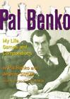 Pal Benko: My Life, Games, and Compositions by Pal Benko: New
