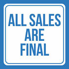 All Sales Are Final No Refunds Notice Cashier Retail Store Square Single Sign