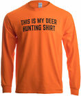 This is my Deer Hunting Shirt | Funny Hunter Blaze Orange Safety Clothes T-shirt