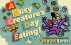 A Busy Creature's Day Eating By Mo Willems Hardcover New Release 2018 BEST SELLE