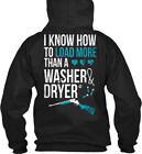 I Know How To Load More Than A Washer - & Dryer Gildan Hoodie Sweatshirt