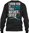I Know How To Load More Than A Washer - & Dryer Gildan Long Sleeve Tee T-Shirt