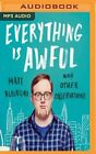 Everything Is Awful: And Other Observations by Matt Bellassai: New