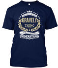 Its A Gravely Thing - It's You Wouldn't Understand Hanes Tagless Tee T-Shirt