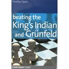 Beating the King's Indian and Grunfeld by Timothy Taylor - B1559