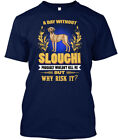 A Day Without Sloughi Dog Hanes Tagless Tee T-Shirt