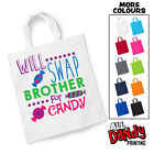 Will Swap Brother For Candy Tote Bag Halloween Sweets Trick Or Treat Sack Funny