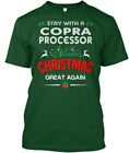 Cool Copra Processor - Stay With A Make Christmas Hanes Tagless Tee T-Shirt
