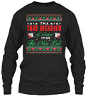 Custom Tare Weigher - I'm A On The Nice List Gildan Long Sleeve Tee T-Shirt