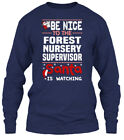 Trendy Forest Nursery Supervisor - Be Nice To The Gildan Long Sleeve Tee T-Shirt