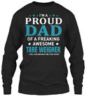 Quality Tare Weigher - I'm A Proud Dad Of Gildan Long Sleeve Tee T-Shirt