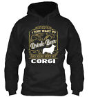 Corgi Drink Beer And Hang With My Cor Gildan Hoodie Sweatshirt