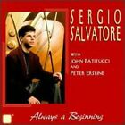 Always a Beginning by Sergio Salvatore with John Patitucci and Peter Erskine
