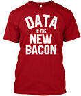 Latest Data Is The New Bacon T Hanes Tagless Tee Hanes Tagless Tee T-Shirt