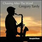 Chasing After the Wind by Gregory Tardy: New