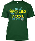 I Am Not Spoiled My Tost Just Loves Me Hanes Tagless Tee T-Shirt