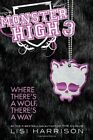 Where There's a Wolf, There's a Way (Monster Hig... by Harrison, Lisi 0316099198