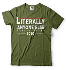 2020 Literally Anyone Else  Election Shirt Political Shirts Anti Trump Shirt