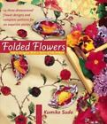 Folded Flowers : Fabric Origami with a Twist of Silk Ribbon by Kumiko Sudo...