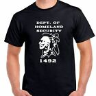 Department of Homeland Security 1492 T shirt Tee Indian all sizes and colors
