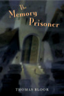 The Memory Prisoner by Thomas Bloor: New