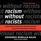 Racism Without Racists: Color-Blind Racism and the Persistence of Racial: New