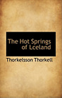 The Hot Springs of Lceland by Thorkelsson Thorkell: New