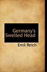 Germany's Swelled Head by Emil Reich: New