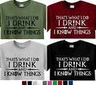 That's What I Do I Drink and I Know Things T Shirt Game of Thrones GOT funny