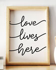 Love Lives Here Family Home Quote Wall Art Print Picture Black & White Decor
