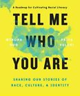 Tell Me Who You are: Sharing Our Stories of Race, Culture, & Identity by Guo