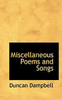 Miscellaneous Poems and Songs by Duncan Dampbell: New
