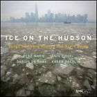 Ice on the Hudson: Songs by Renee Rosnes & David Hajdu by Various Artists: New