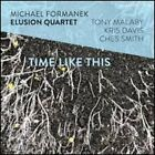 Time Like This by Michael Formanek Elusion Quartet: New