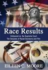 Race Results: Hollywood vs. the Supreme Court: Ten Decades of Racial Decisions