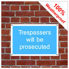 Trespassers will be prosecuted information sign INF58 Durable and weatherproof