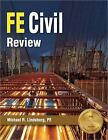 FE Civil Review by Michael R. Lindeburg NEWEST Edition. Pass the test!
