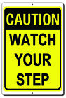 CAUTION WATCH YOUR STEP METAL ALUMINUM SIGN MOUNTING HOLES 3 SIZES AVAILABLE