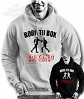 Boxing, born to box boxing is life,slogan HOODIE S M L XL XXL