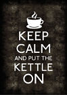 Grunge Keep Calm And Put The Kettle On A1 A2 A3 A4 KC047 Other Styles Available