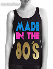 Retro 80`s slogan made in the 80`s ladies vest,fancy dress,hen night party,S-2xl