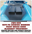 QG-536 1971-72 DODGE DEMON - PAINT BREAK HOOD TREATMENT - STRIPE or STENCIL