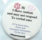 Autism Button Badge, I have Autism and may not respond to verbal cues, info back