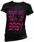 80s t shirt,dont you want me baby,fancy dress,all sizes