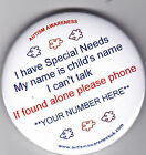 Special Needs Button Badge, My name is, I can't talk if found alone, please ring