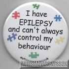 Epilepsy Awareness Button Badge, I've epilepsy can't always control my behaviour