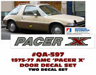 QA-597 1975-77 AMC AMERICAN MOTORS - PACER X - DOOR DECAL SET - LICENSED