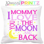 ❤ I LOVE YOU TO THE MOON AND BACK MOTHERS DAY CUSHION GIFT CHRISTMAS BIRTHDAY