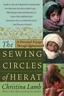 The Sewing Circles of Herat: A Personal Voyage Through Afghanis Lamb, Christina